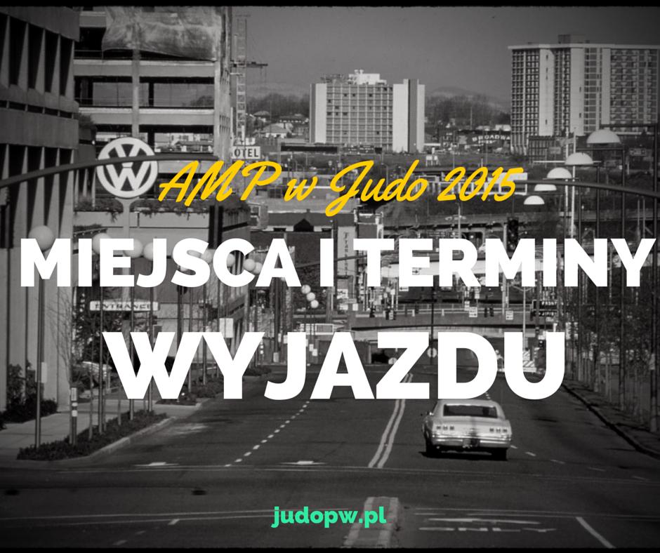 Terminy i miejsca wyjazdu na AMP 2015