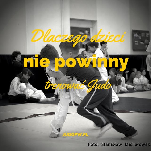 Dlaczego dzieci nie powinny trenować judo
